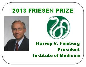 2013 Friesen Prize - Dr. Harvey V. Fineberg